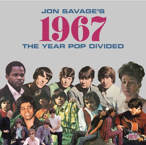 Jon Savage's 1967 The Year Pop Divided